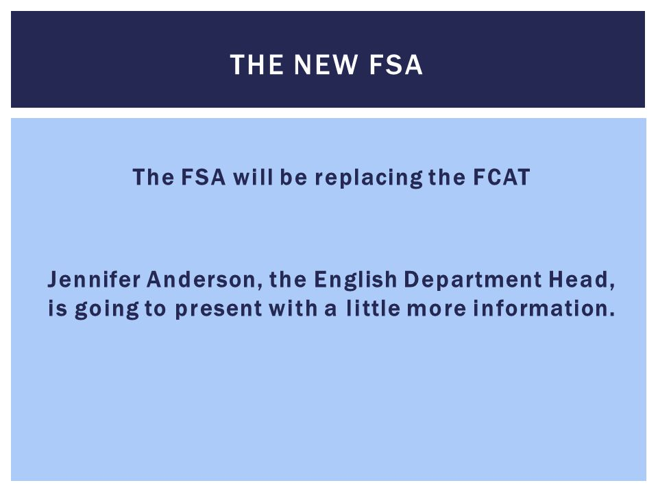 The FSA will be replacing the FCAT