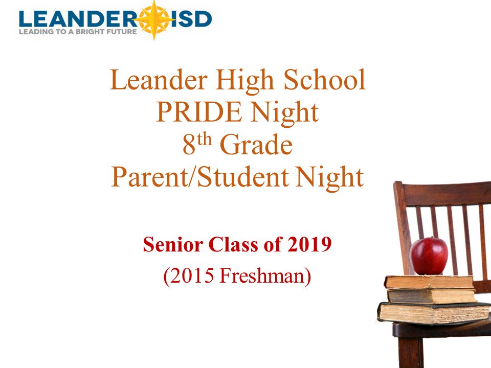 Leander High School PRIDE Night 8th Grade Parent/Student Night
