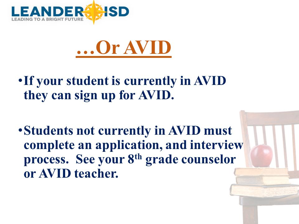 …Or AVID If your student is currently in AVID they can sign up for AVID.