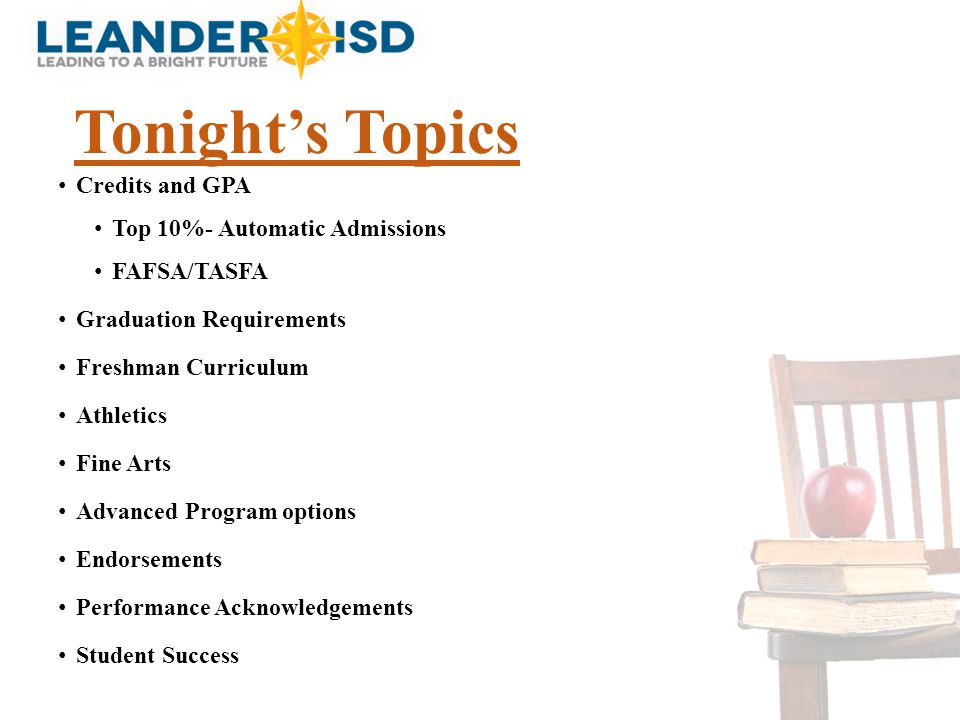 Tonight's Topics Credits and GPA Top 10%- Automatic Admissions