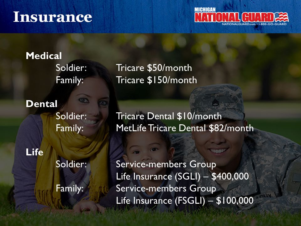 Medical. Soldier:. Tricare $50/month. Family: