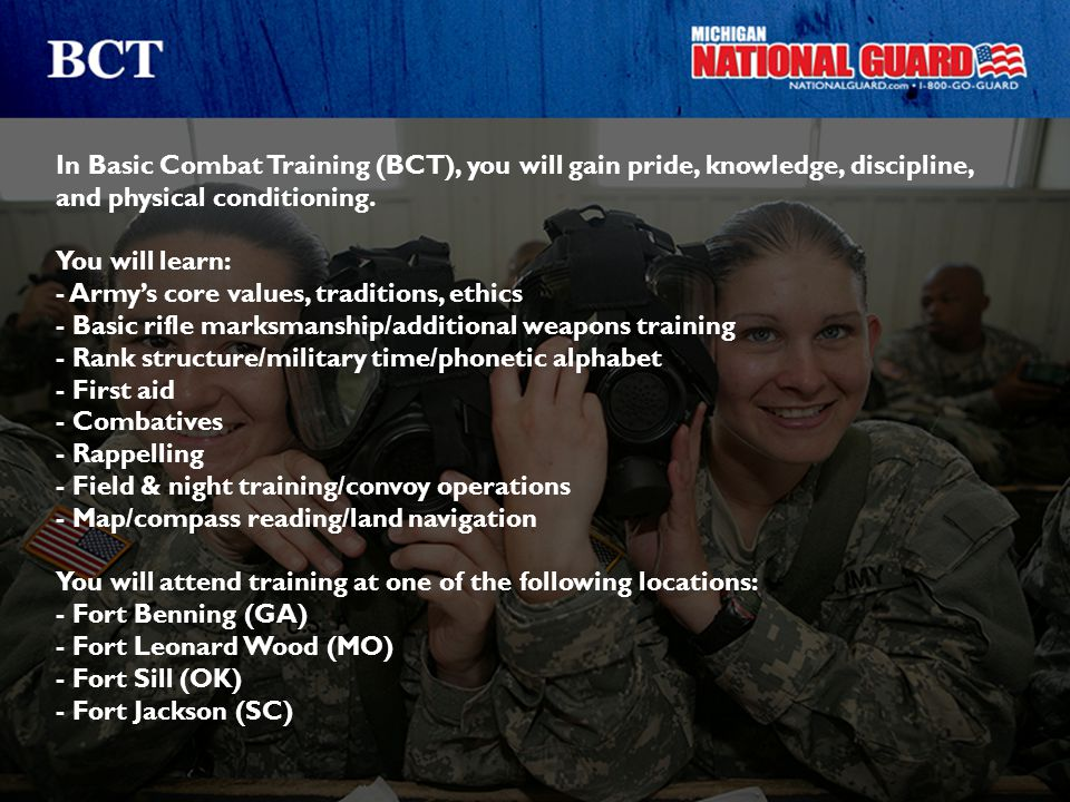 In Basic Combat Training (BCT), you will gain pride, knowledge, discipline,