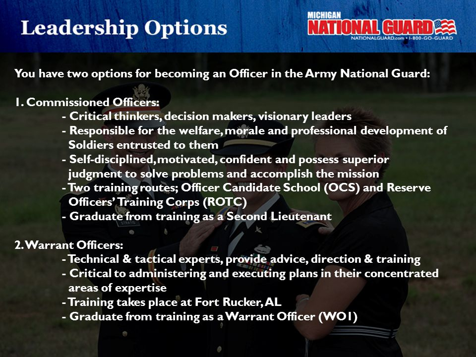You have two options for becoming an Officer in the Army National Guard: