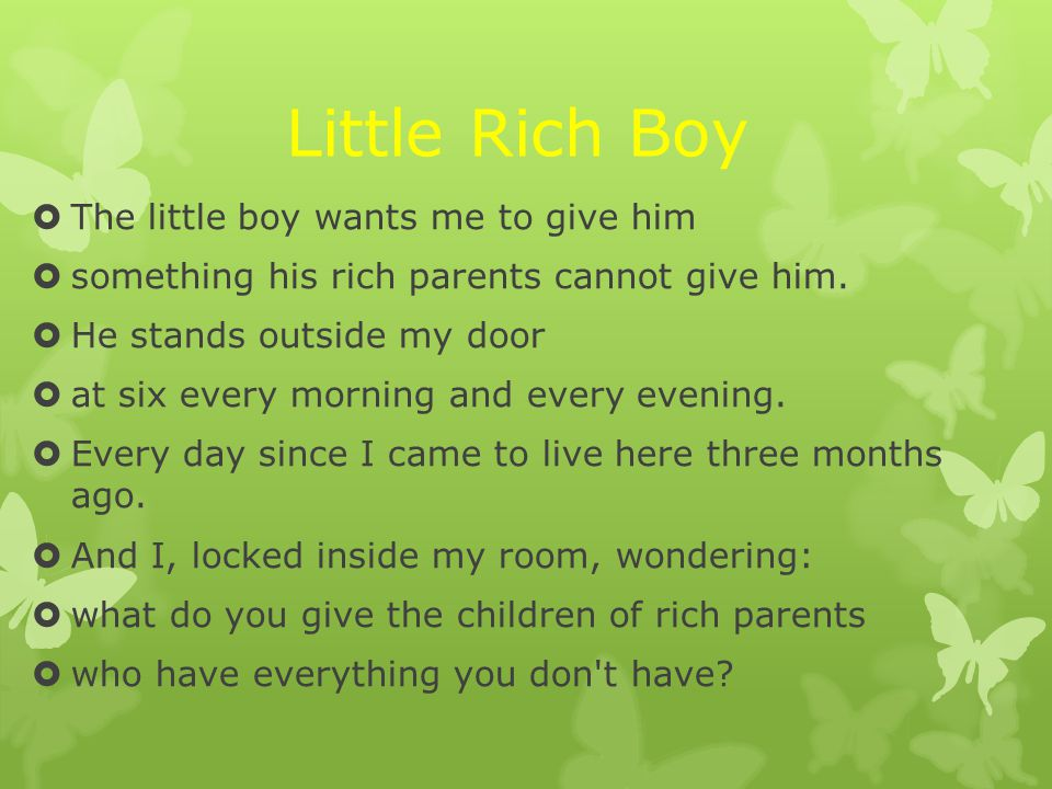 Little Rich Boy The little boy wants me to give him