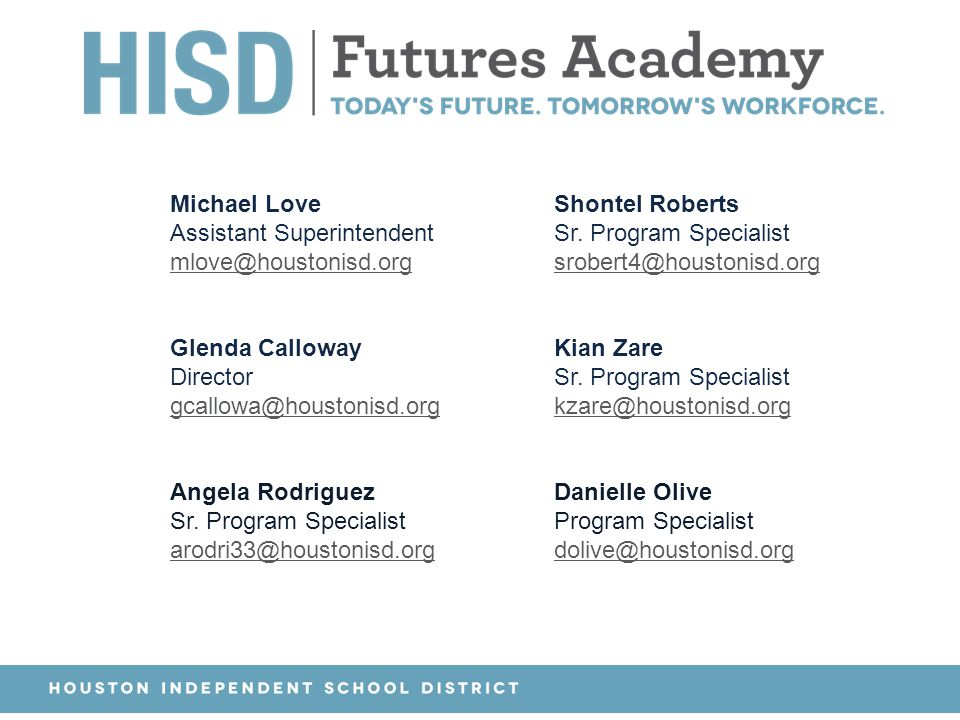 Michael Love Assistant Superintendent mlove@houstonisd
