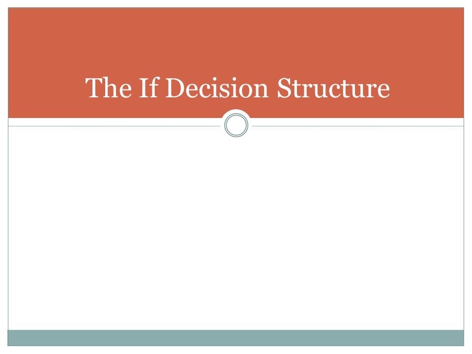 The If Decision Structure