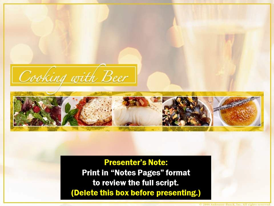 The Beer Gourmet 3/22/2017. (Intro Section 7) Cooking with Beer. Why Cook with Beer Here are some comments straight from the kitchen …