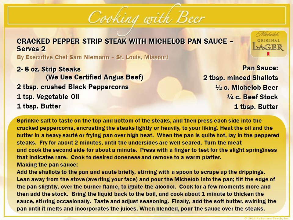 CRACKED PEPPER STRIP STEAK WITH MICHELOB PAN SAUCE – Serves 2
