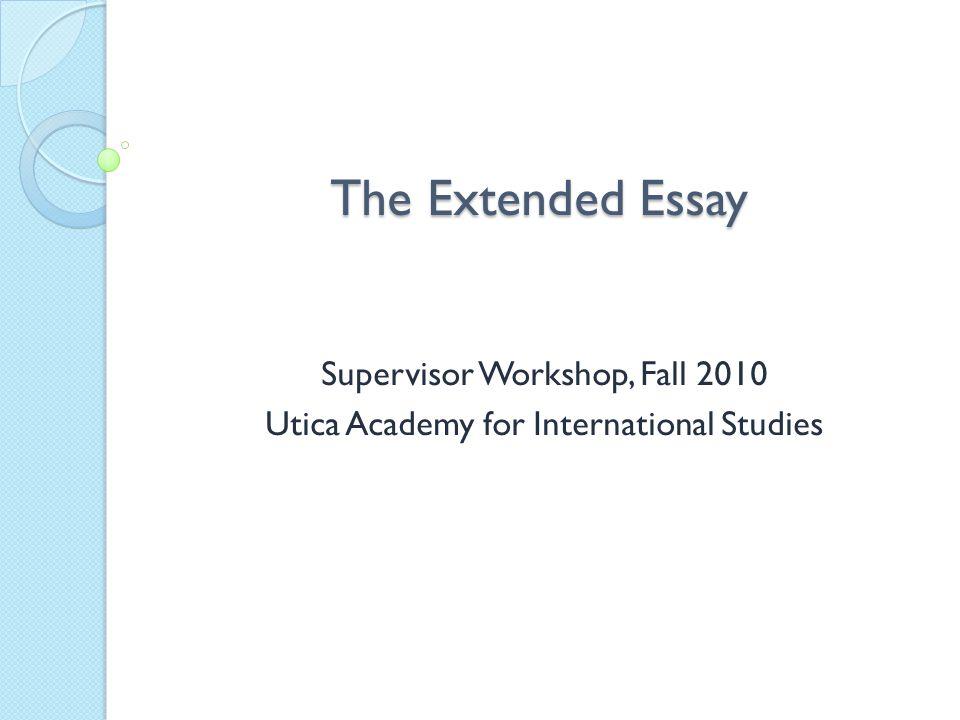Supervisor Workshop, Fall 2010 Utica Academy for International Studies