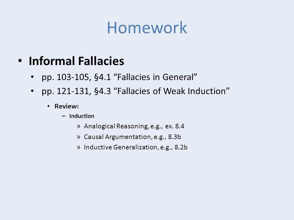 Homework Informal Fallacies pp. 103-105, §4.1 Fallacies in General