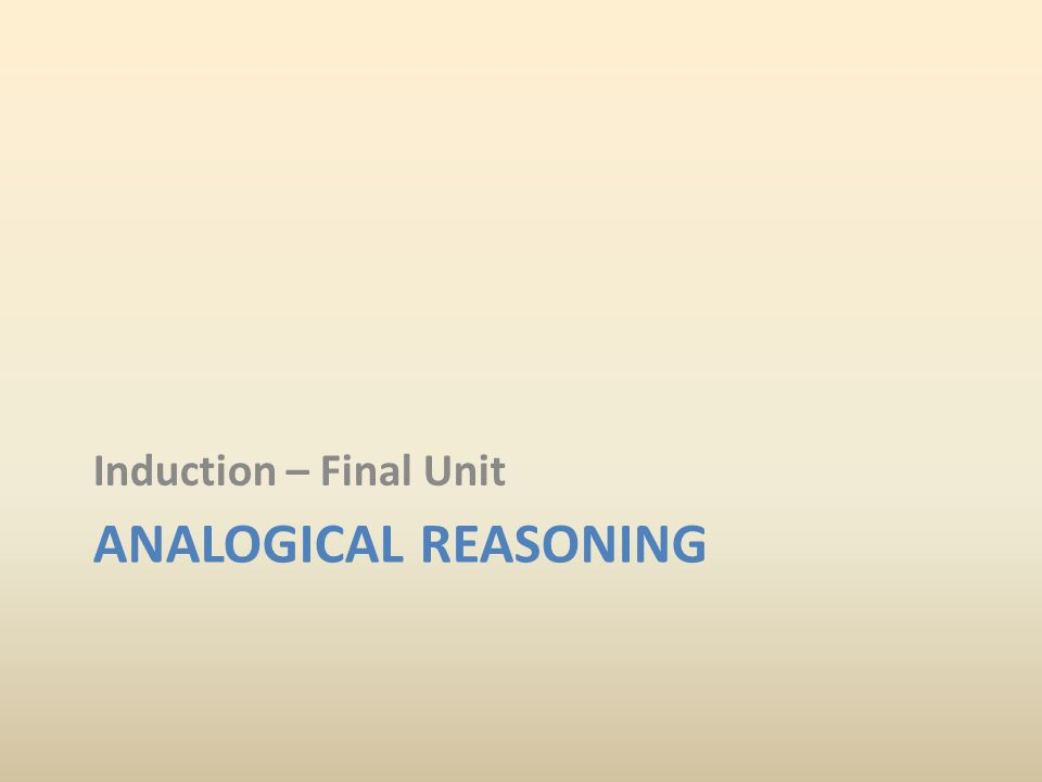 Induction – Final Unit Analogical Reasoning