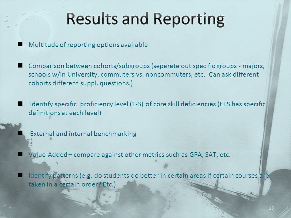 Results and Reporting Multitude of reporting options available