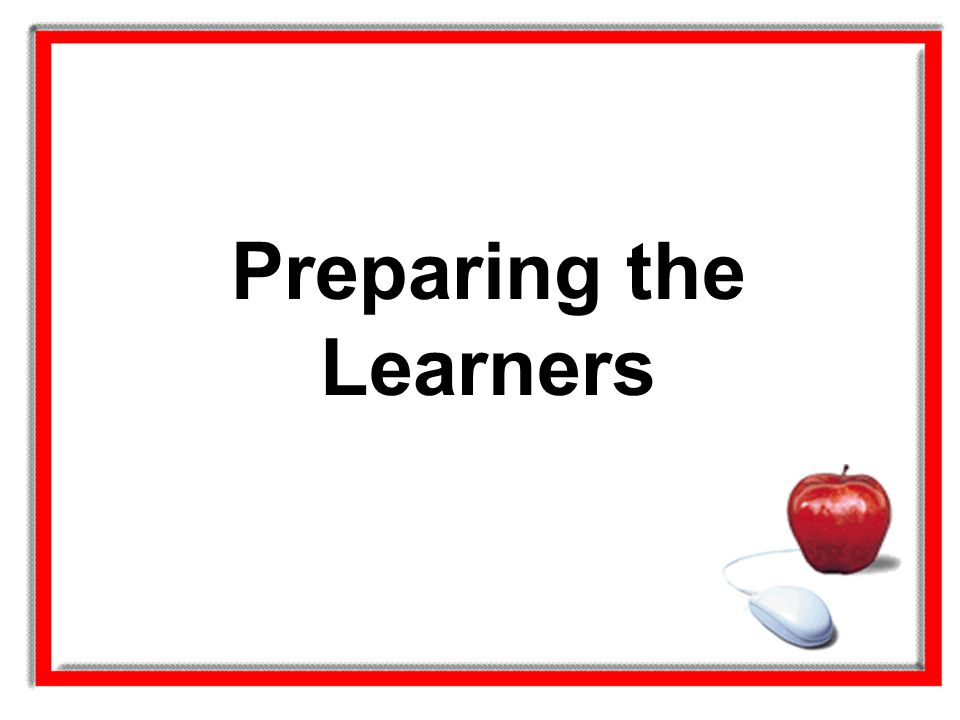 Preparing the Learners