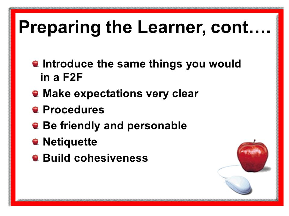 Preparing the Learner, cont….