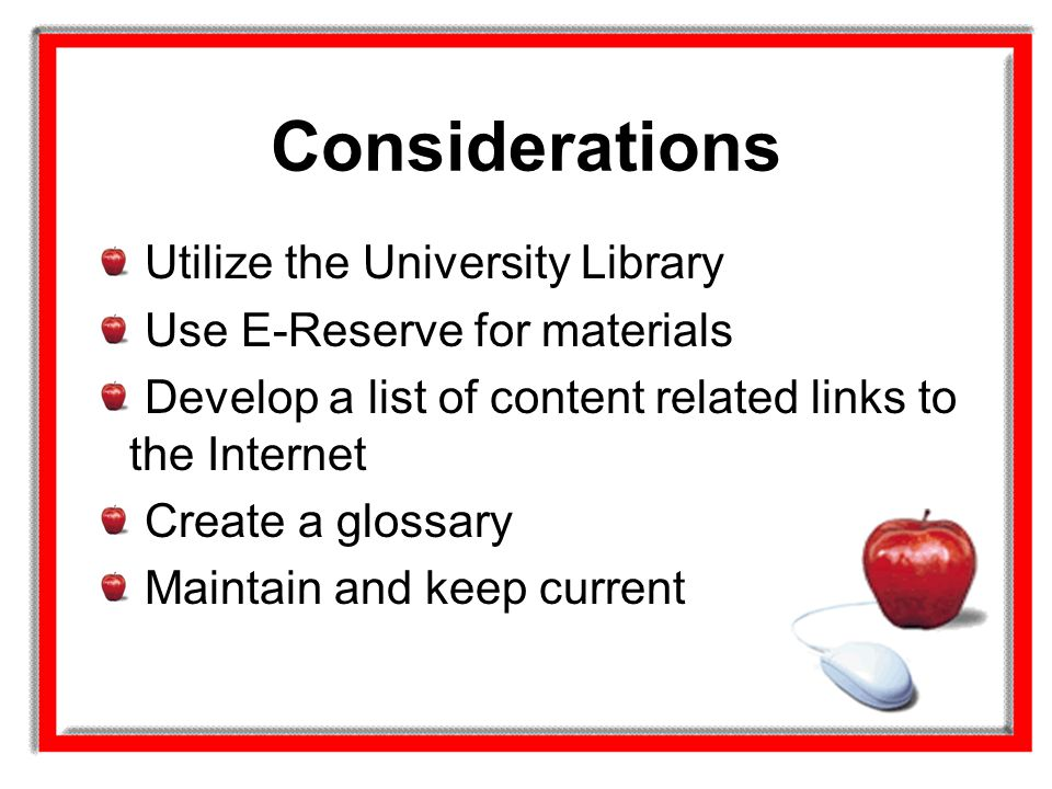 Considerations Utilize the University Library