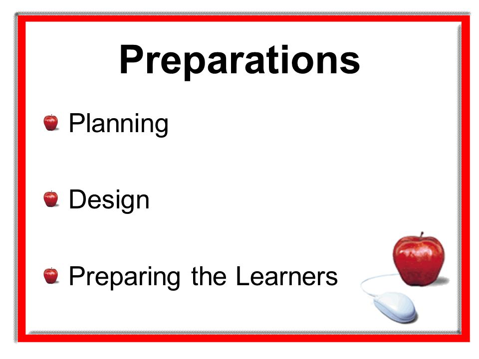 Preparations Planning Design Preparing the Learners