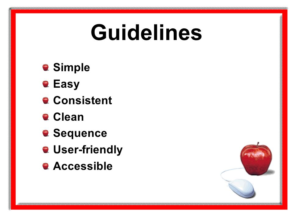 Guidelines Simple Easy Consistent Clean Sequence User-friendly