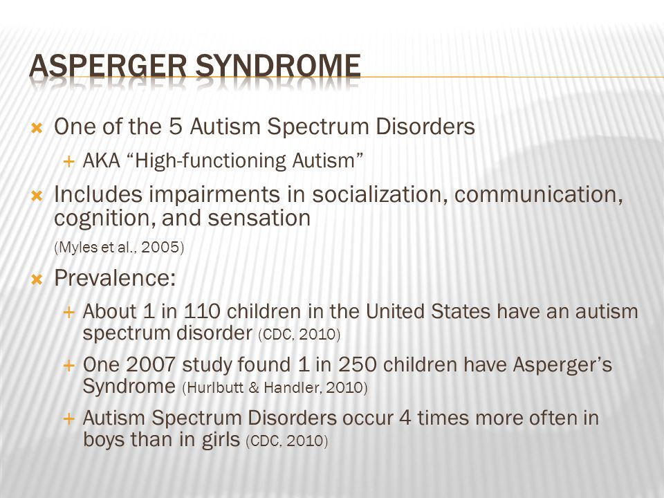 ASPERGER SYNDROME One of the 5 Autism Spectrum Disorders