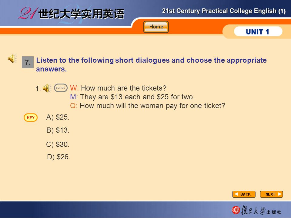 CP-lp11 Listen to the following short dialogues and choose the appropriate answers. 7. 1. W: How much are the tickets