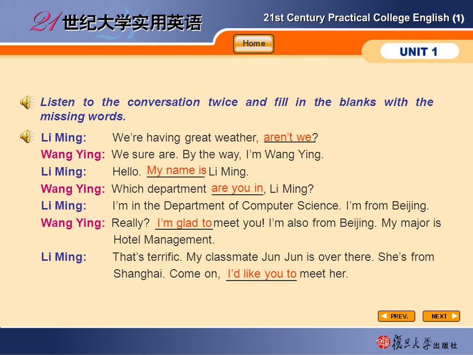 CP-gtn2 Listen to the conversation twice and fill in the blanks with the missing words. Li Ming: We're having great weather,