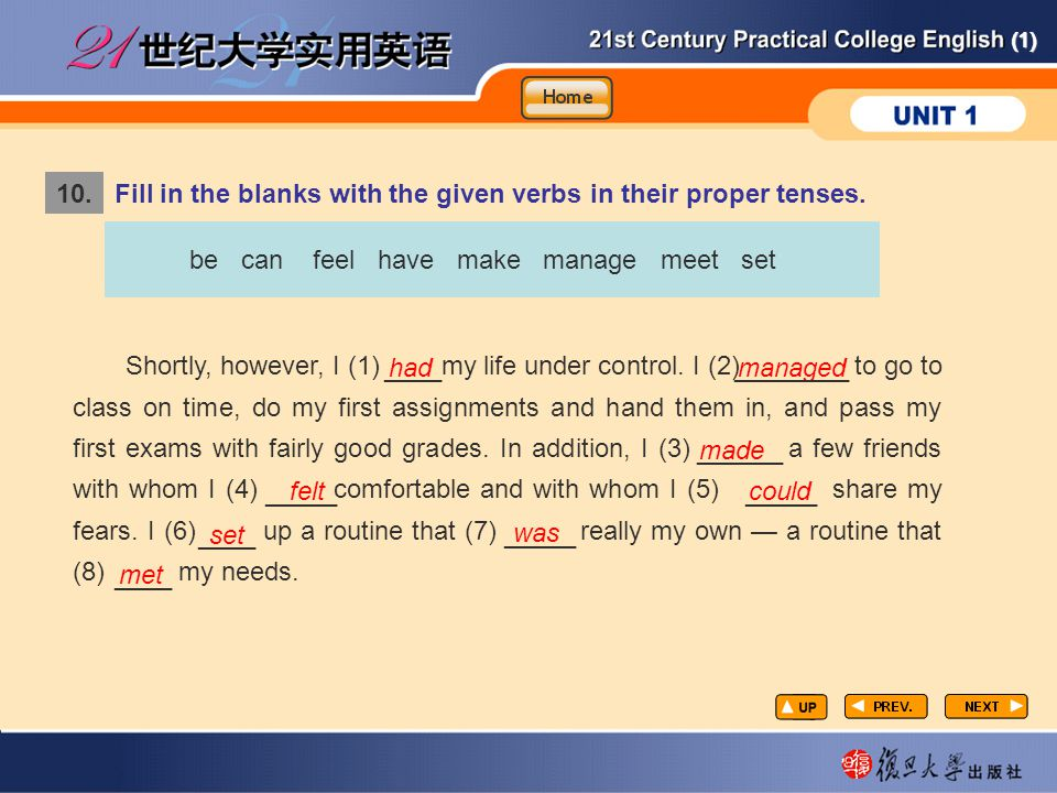 GR8 10. Fill in the blanks with the given verbs in their proper tenses. be can feel have make manage meet set.