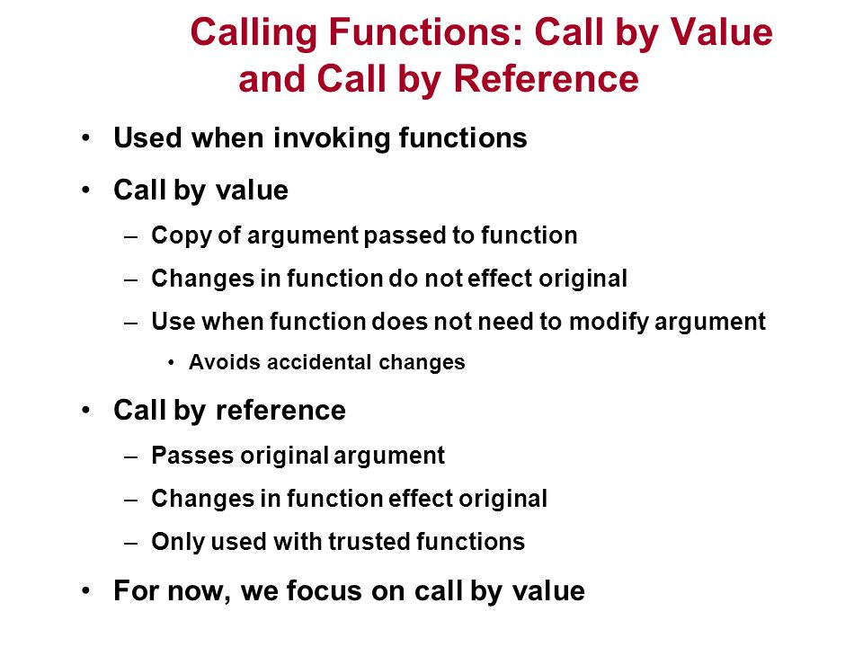 Calling Functions: Call by Value and Call by Reference