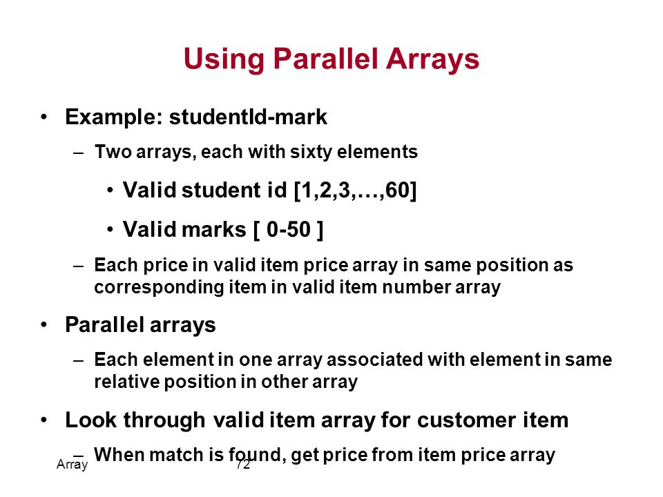 Using Parallel Arrays Example: studentId-mark