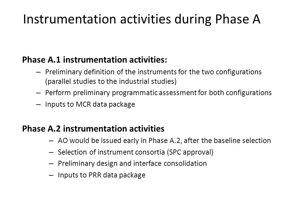 Instrumentation activities during Phase A