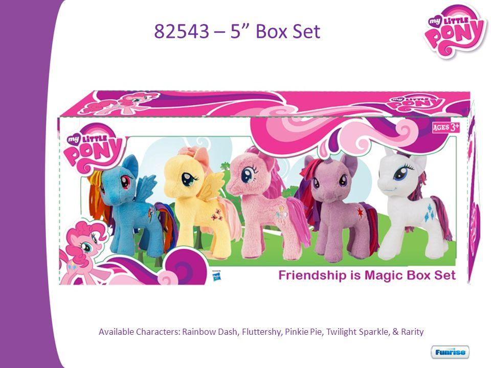 82543 – 5 Box Set Available Characters: Rainbow Dash, Fluttershy, Pinkie Pie, Twilight Sparkle, & Rarity.
