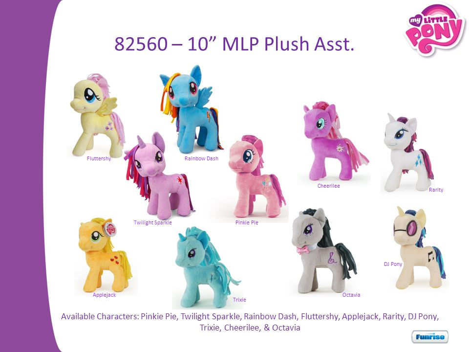 82560 – 10 MLP Plush Asst. Fluttershy. Rainbow Dash. Cheerilee. Rarity. Twilight Sparkle. Pinkie Pie.