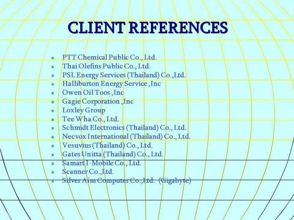 CLIENT REFERENCES PTT Chemical Public Co., Ltd.