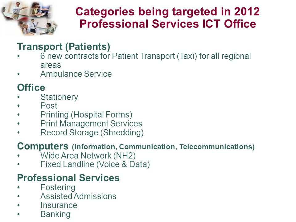 Categories being targeted in 2012 Professional Services ICT Office