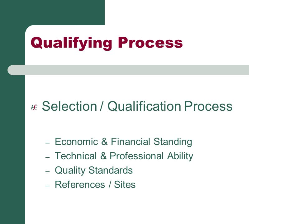 Qualifying Process Selection / Qualification Process