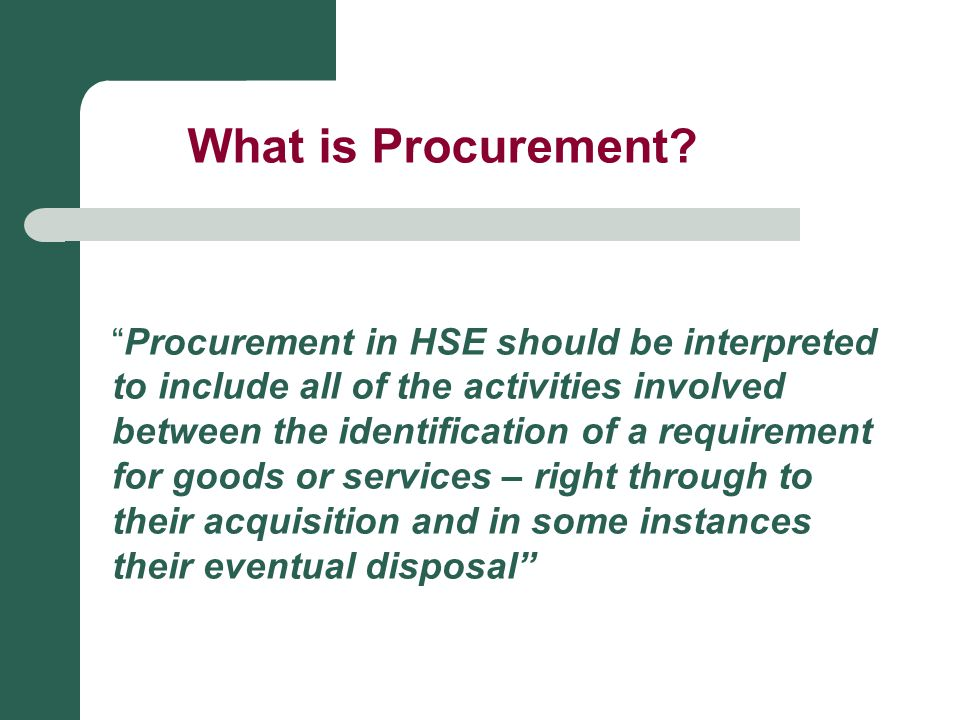 What is Procurement Procurement in HSE should be interpreted