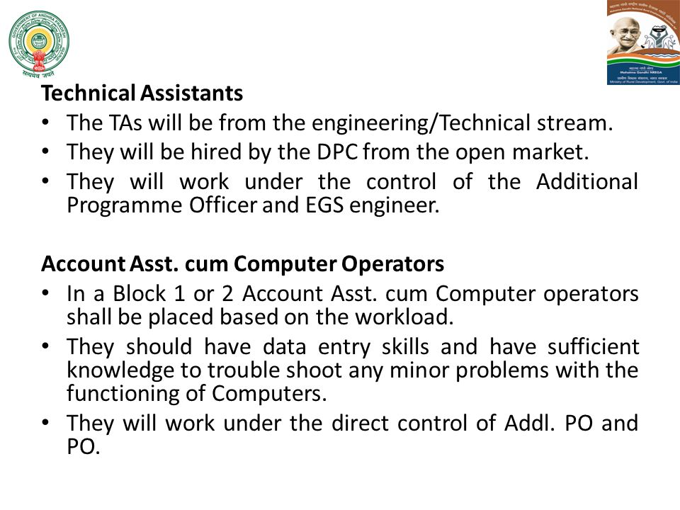 Technical Assistants The TAs will be from the engineering/Technical stream. They will be hired by the DPC from the open market.