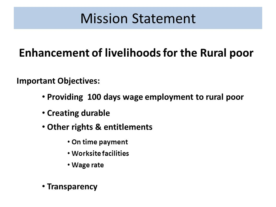 Mission Statement Enhancement of livelihoods for the Rural poor