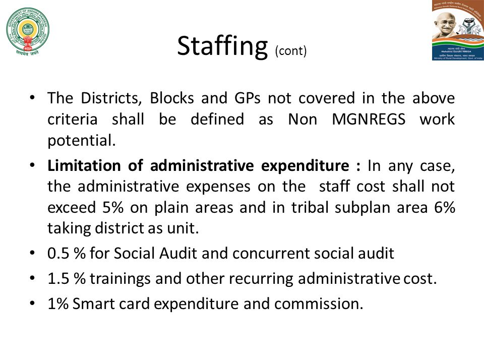 Staffing (cont) The Districts, Blocks and GPs not covered in the above criteria shall be defined as Non MGNREGS work potential.