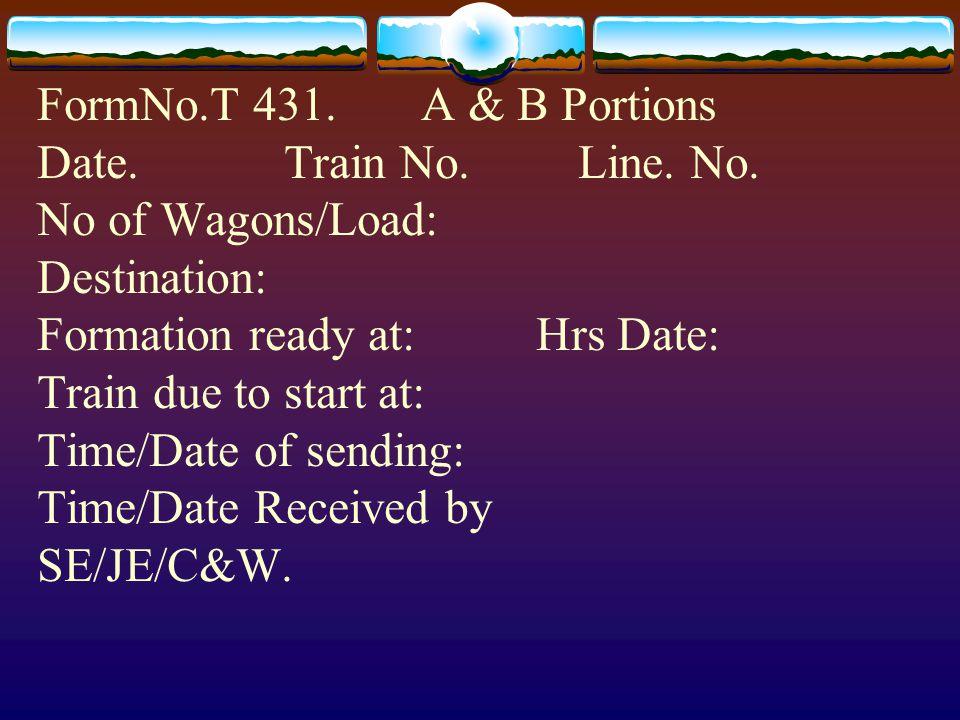 FormNo. T 431. A & B Portions Date. Train No. Line. No