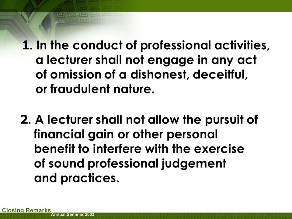 1. In the conduct of professional activities,