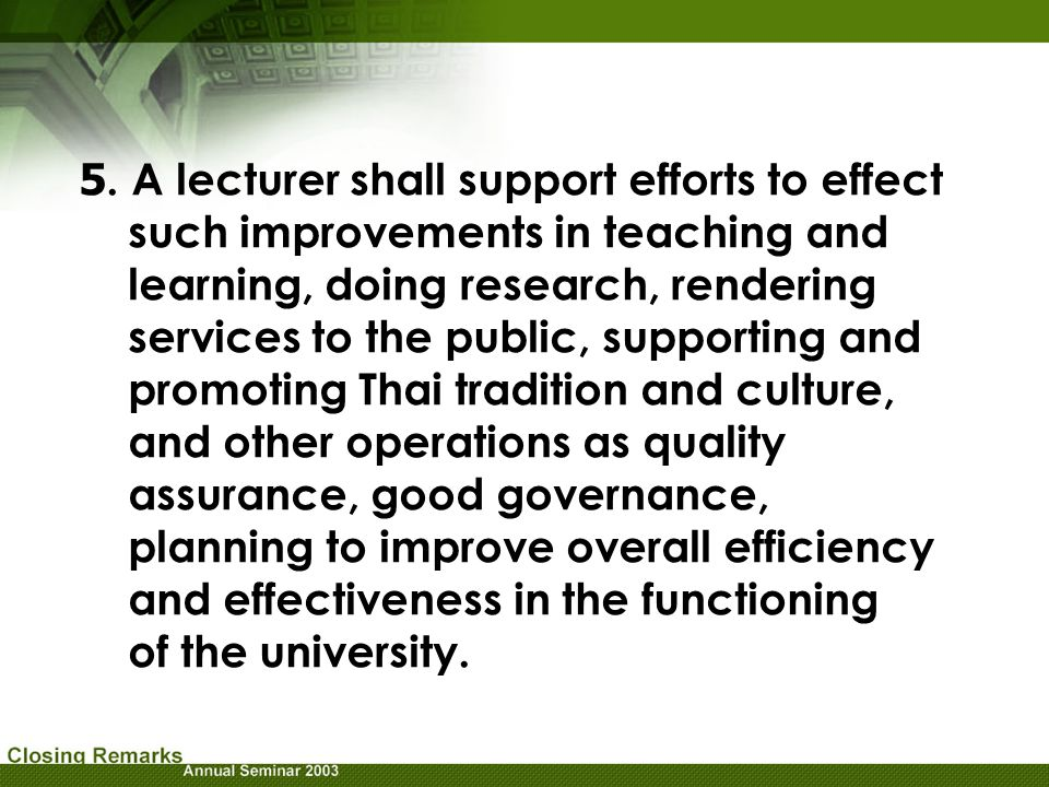 5. A lecturer shall support efforts to effect