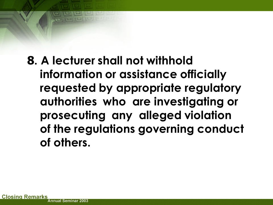 8. A lecturer shall not withhold