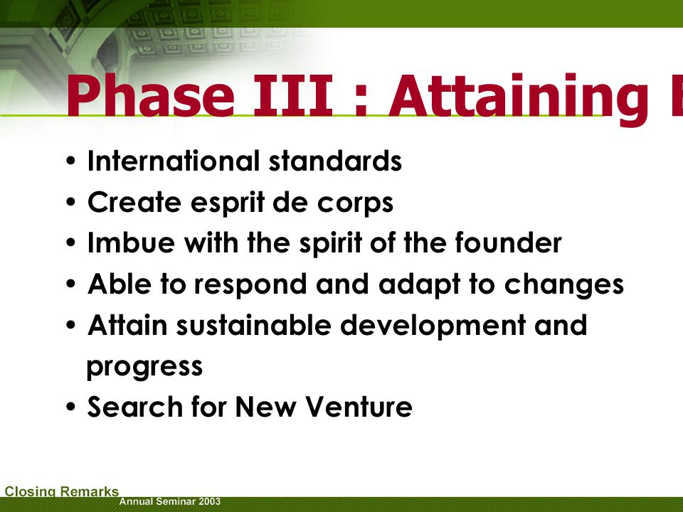 Phase III : Attaining Excellence