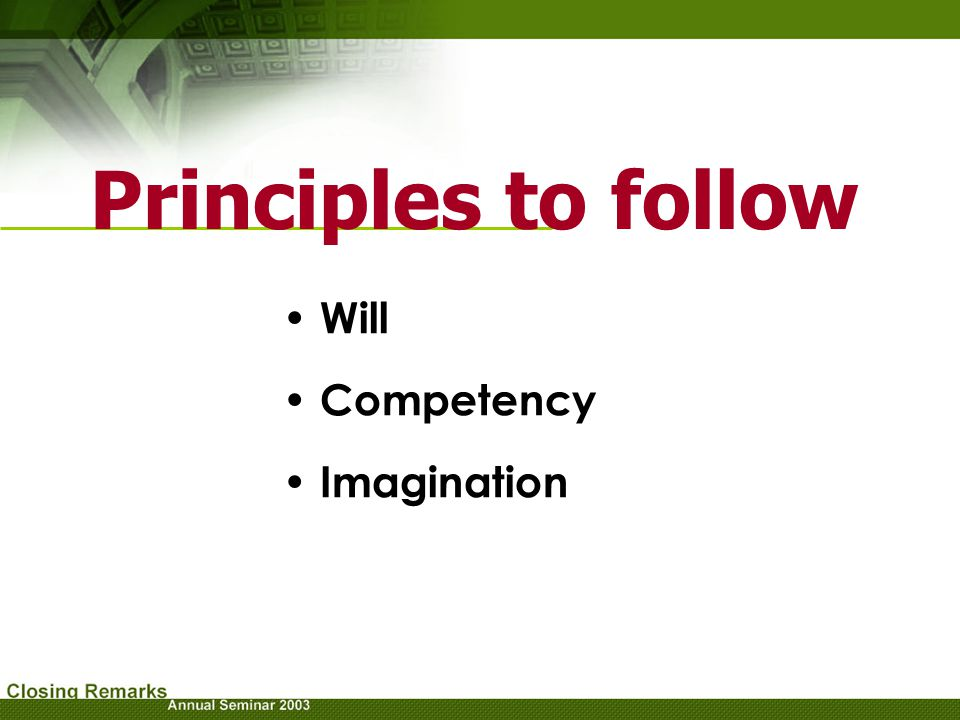 Principles to follow Will Competency Imagination