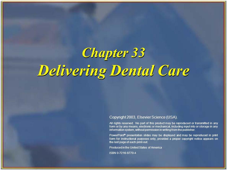 Chapter 33 Delivering Dental Care