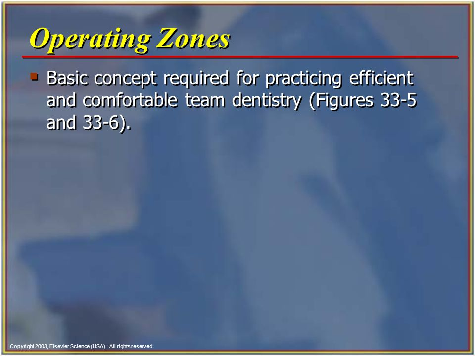 Operating Zones Basic concept required for practicing efficient and comfortable team dentistry (Figures 33-5 and 33-6).