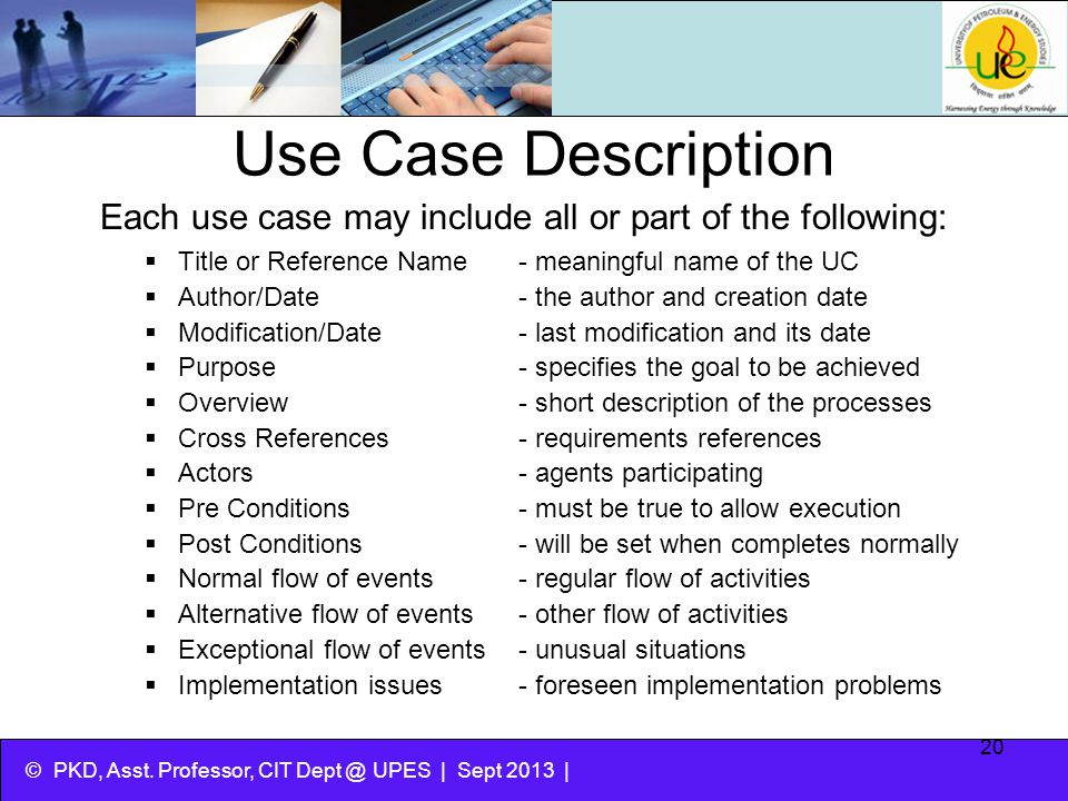 Use Case Description Each use case may include all or part of the following: Title or Reference Name - meaningful name of the UC.
