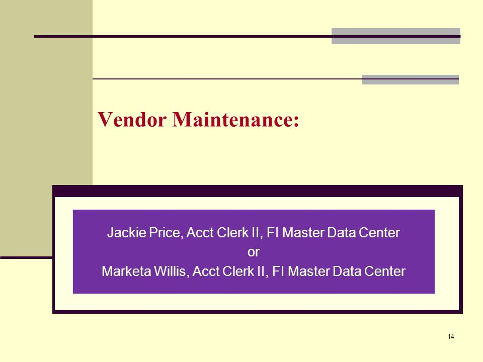 Vendor Maintenance: Jackie Price, Acct Clerk II, FI Master Data Center