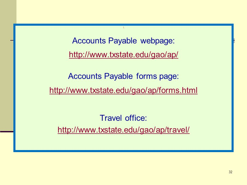 Accounts Payable webpage: http://www.txstate.edu/gao/ap/