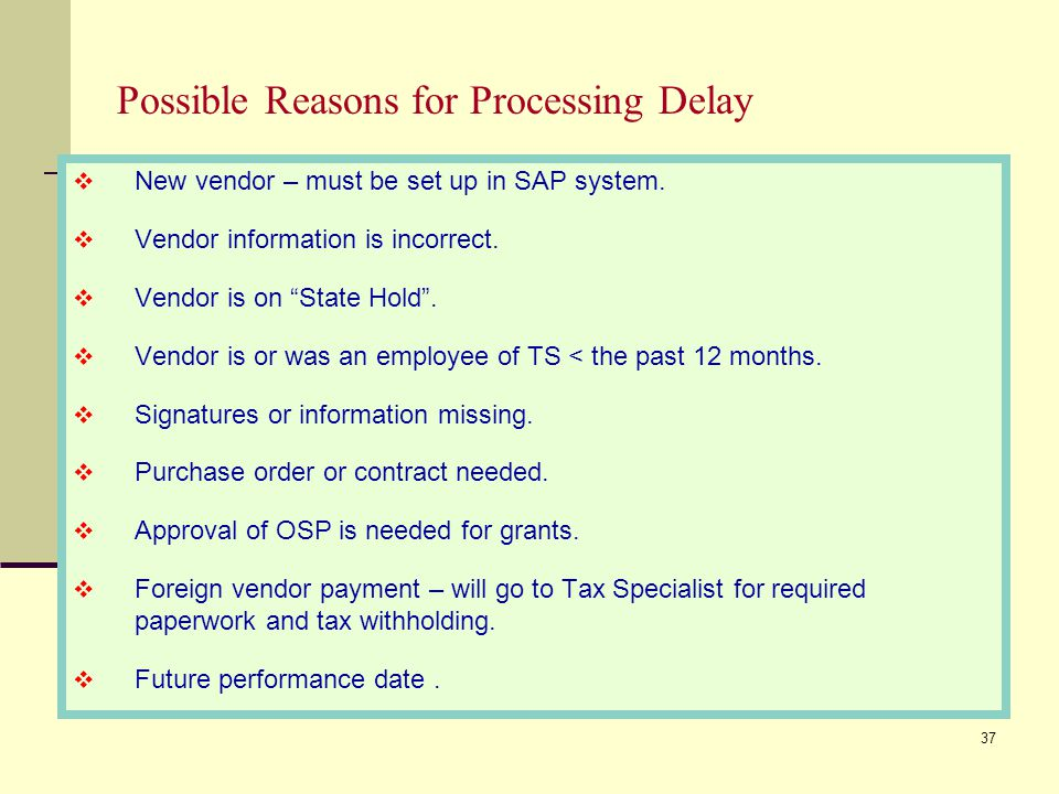 Possible Reasons for Processing Delay