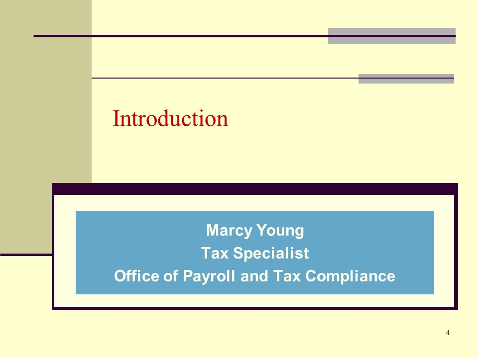 Marcy Young Tax Specialist Office of Payroll and Tax Compliance